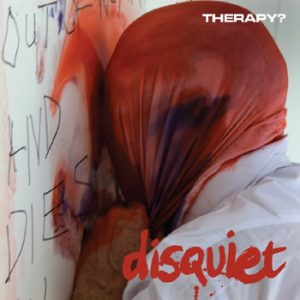 THERAPY? - Disquiet      LP
