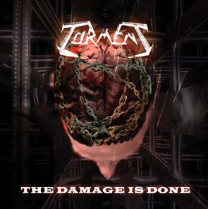 TORMENT (I) - The damage is done      CD