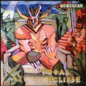 TOTAL ECLIPSE - Kukulcan      CD