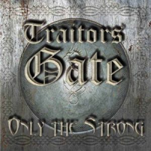 TRAITORS GATE - Only the strong      CD