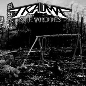 TRAUMA - As the world dies      CD
