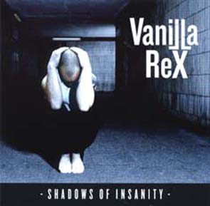 VANILLA REX - Shadows of insanity      Maxi CD