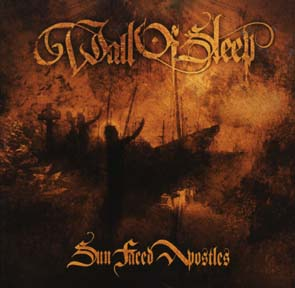 WALL OF SLEEP - Sun faced apostles      CD
