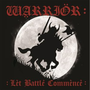 WARRIOR - Let battle commence      CD