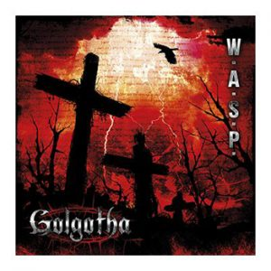 W.A.S.P. - Golgotha - limited version      CD