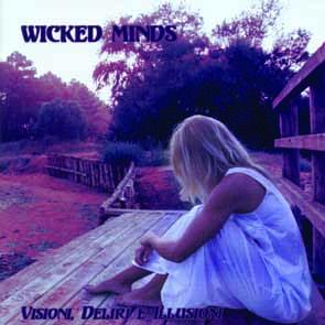WICKED MINDS - Visioni, deliri e illusioni      CD
